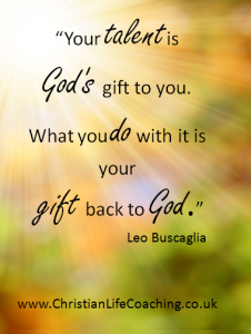 your-talent-is-God-gift-to-you-what-you-do-with-it-is-your-gift-to-him-Leo-Buscaglia-p